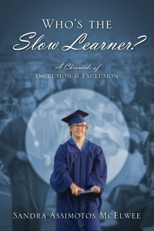 Who's the Slow Learner A Chronicle of Inclusion and Exclusion