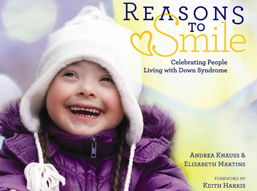 Reasons to Smile Celebrating People Living with Down Syndrome